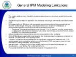 general ipm modeling limitations