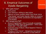 b empirical outcomes of dyadic bargaining