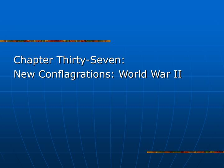 chapter thirty seven new conflagrations world war ii n.