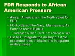 fdr responds to african american pressure