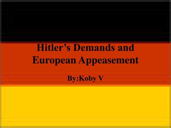 hitler s demands and european appeasement n.