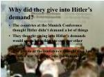 why did they give into hitler s demand