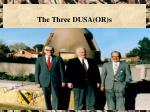 the three dusa or s