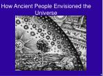 how ancient people envisioned the universe