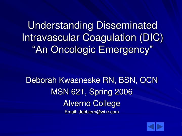 understanding disseminated intravascular coagulation dic an oncologic emergency n.