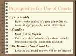 prerequisites for use of courts