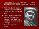 stalin s aims 1928 1953 what did he want to achieve what drove him was he successful