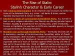 the rise of stalin stalin s character early career