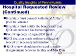 hospital requested review continued