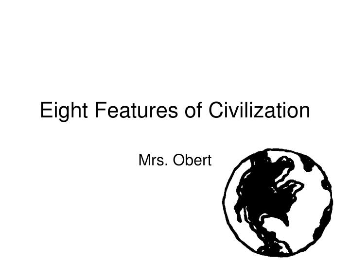 eight features of civilization n.