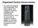 organized central governments