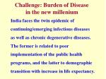 challenge burden of disease in the new millenium