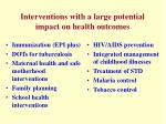 interventions with a large potential impact on health outcomes