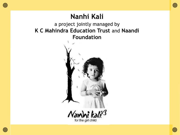 nanhi kali a project jointly managed by k c mahindra education trust and naandi foundation n.