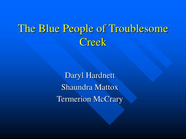 the blue people of troublesome creek n.