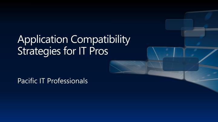 application compatibility strategies for it pros n.