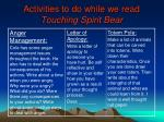 activities to do while we read touching spirit bear