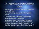 7 approach to the inmost cave