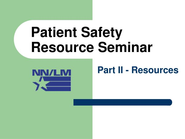 patient safety resource seminar n.