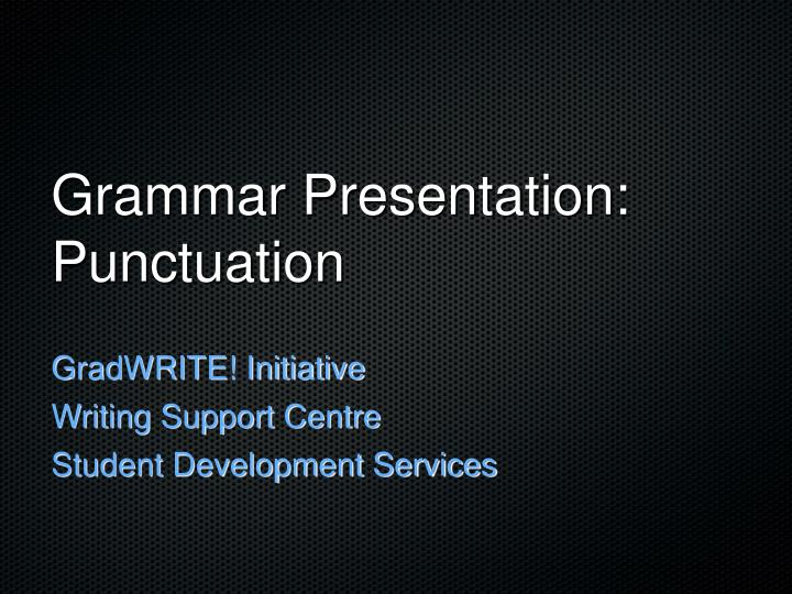 grammar presentation punctuation n.