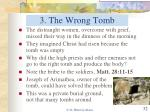 3 the wrong tomb