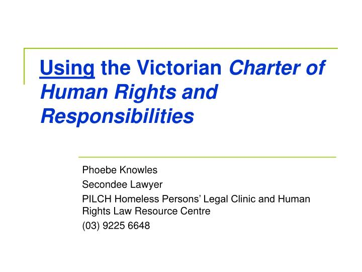 using the victorian charter of human rights and responsibilities n.