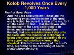 kolob revolves once every 1 000 years