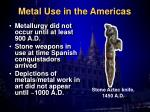 metal use in the americas