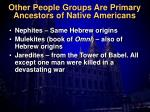 other people groups are primary ancestors of native americans