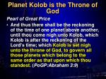 planet kolob is the throne of god