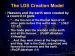 the lds creation model