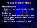 the lds creation model4