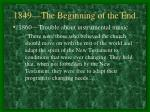 1849 the beginning of the end1