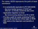 for some iscsi represents the path of least resistance