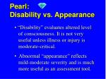 pearl disability vs appearance
