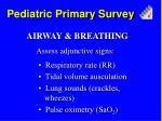 pediatric primary survey1