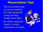 resuscitation tape