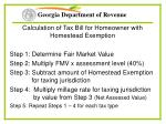 calculation of tax bill for homeowner with homestead exemption