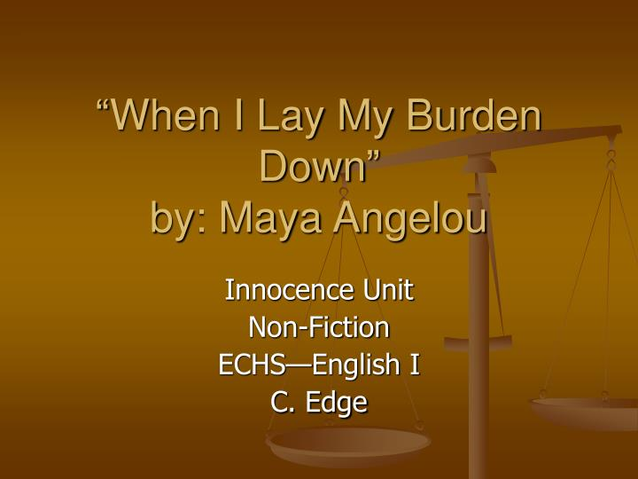 when i lay my burden down by maya angelou n.