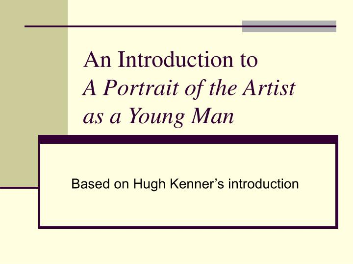 an introduction to a portrait of the artist as a young man n.
