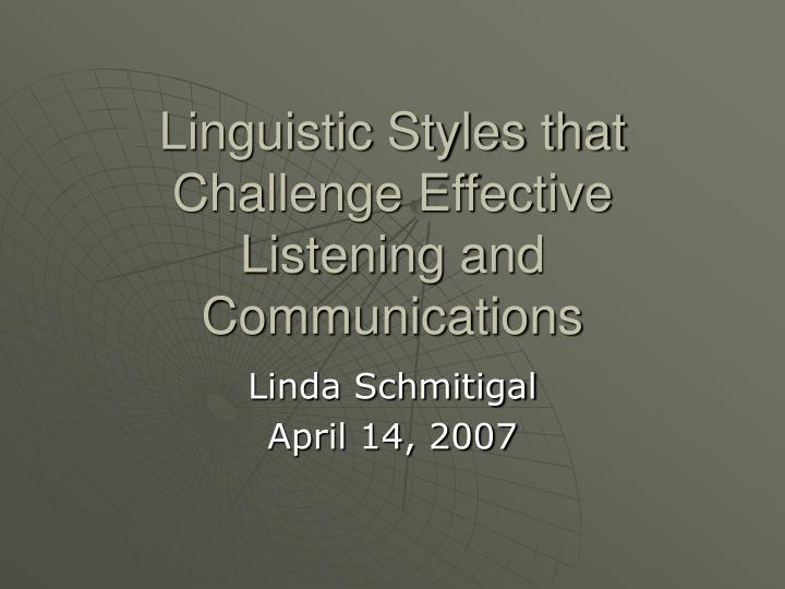 linguistic styles that challenge effective listening and communications n.