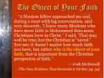 the object of your faith