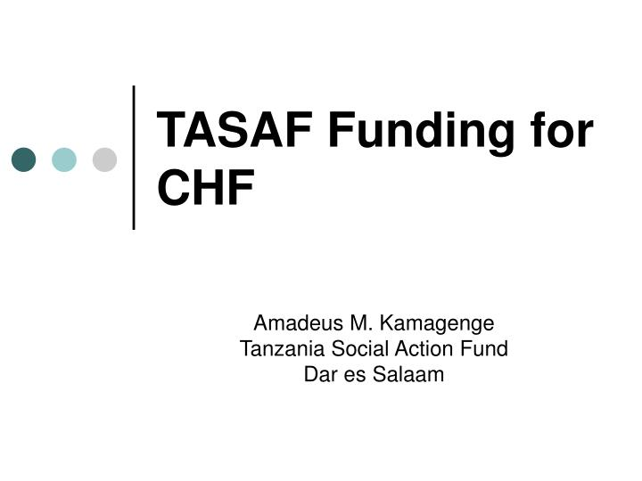 tasaf funding for chf n.
