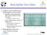 dual satellite view times