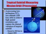 tropical rainfall measuring mission orbit precessing