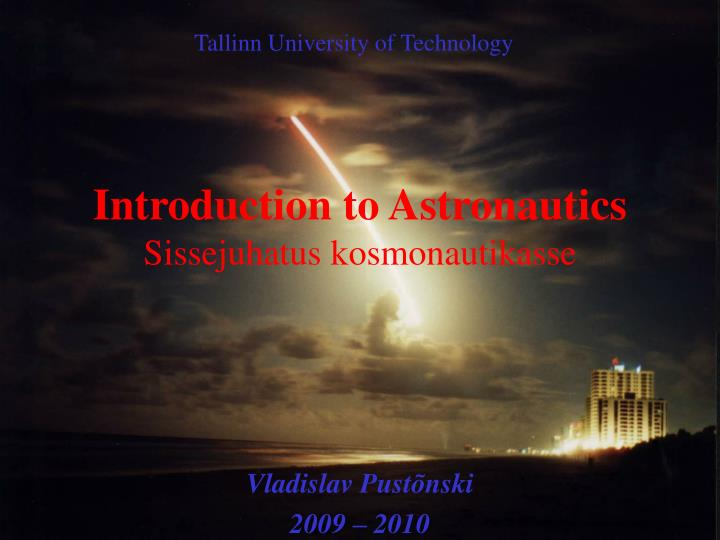 introduction to astronautics sissejuhatus kosmonautikasse n.
