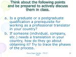 think about the following points and be prepared to actively discuss them in class
