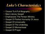 luke s characteristics