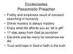 ecclesiastes pessimistic preacher1