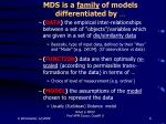 mds is a family of models differentiated by
